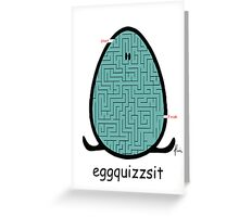 eggquizzsit Greeting Card