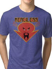 merciless Tri-blend T-Shirt