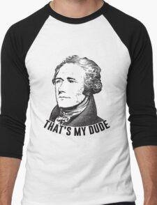 Hamilton - That's My Dude Men's Baseball ¾ T-Shirt