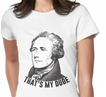 Hamilton - That's My Dude Womens Fitted T-Shirt