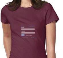Sign me in Womens Fitted T-Shirt