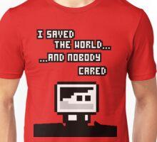 I saved the world Unisex T-Shirt