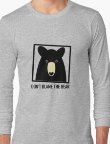 DON'T BLAME THE BLACK BEAR Long Sleeve T-Shirt