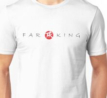 Everyone will love your Far King T-shirt, mug and paraphernalia! Unisex T-Shirt