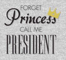 Forget Princess call me President BLACK Kids Clothes