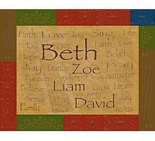 Your family's names on a beautiful, heirloom look piece Photographic Print