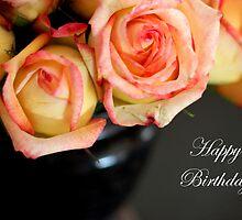 Happy Birthday Roses by AbigailJoy