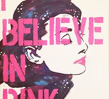 """""""I Believe in Pink"""" - Audrey by Jenna Fullerton"""