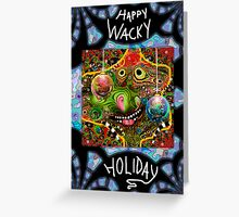 Have a Happy Wacky Holiday!  Greeting Card