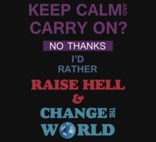 KEEP CALM AND CHANGE THE WORLD by pharmacist89
