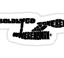 To Boldly Go Where No Typography Has Gone Before (Black) Sticker