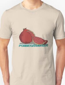 POMEGRANATE?! T-Shirt
