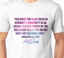 """You must not lose faith.."" Ocean Quote Mahatma Gandhi o(^▽^)o Unisex T-Shirt"