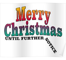 Merry Christmas UNTIL FURTHER NOTICE Poster