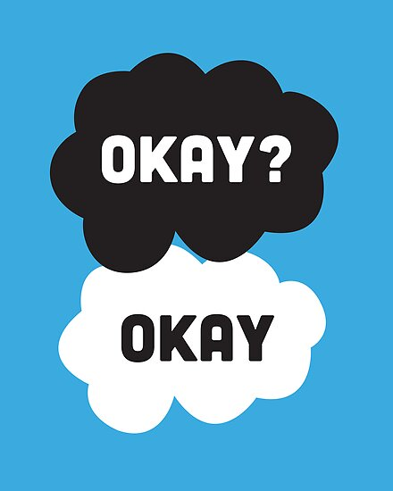Okay Okay The Fault In Our Stars Cellar Door: Okay. Oka...