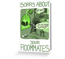 Sorry About Your Roommates Greeting Card