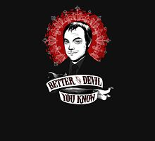 Better the Devil You Know Unisex T-Shirt