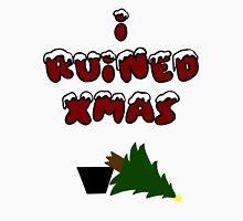 I ruined Christmas 3 Unisex T-Shirt