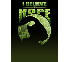 I Believe In Hope Photographic Print