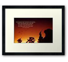 The Glory of the Ride Framed Print