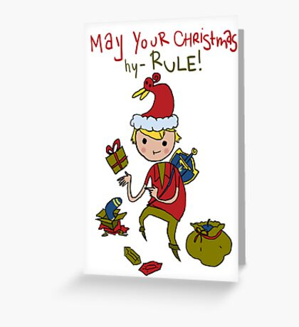 May your Christmas HY-RULE! Greeting Card