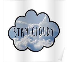 Jc Caylen's Stay Cloudy Quote  Poster