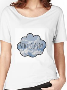 Jc Caylen's Stay Cloudy Quote  Women's Relaxed Fit T-Shirt