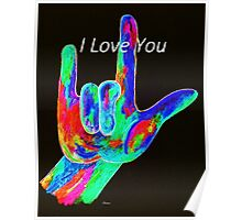 American Sign Language I LOVE YOU on Black Poster