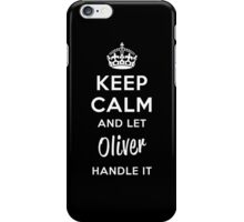 Keep Calm and Let Oliver Handle It iPhone Case/Skin