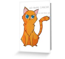 go away cancer! Greeting Card
