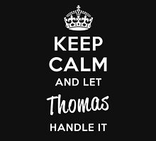 Keep Calm and Let Thomas Handle It T-Shirt