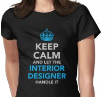 Let The Interior Designer Handle It Womens Fitted T-Shirt