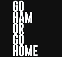 Go Ham Or Go Home #2 (Dark BG) Unisex T-Shirt