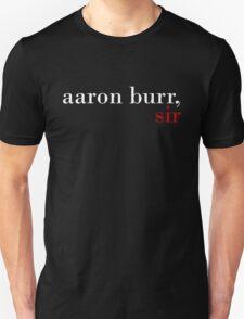 Aaron Burr, Sir - Black BG T-Shirt