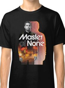 Master Of None Classic T-Shirt
