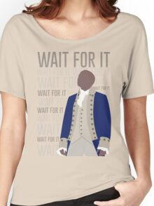 Wait For It - Burr Women's Relaxed Fit T-Shirt