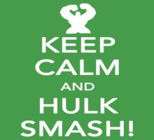 Keep Calm And Hulk Smash, white. by JcDesign