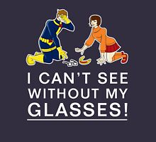 I Can't See Without My Glasses Unisex T-Shirt