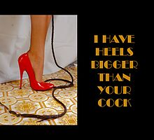 My heels are bigger than ....... by slantedmind