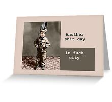 Another shit day. Greeting Card