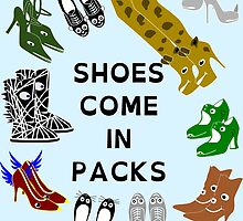 Shoes Come In Packs by Kreativista