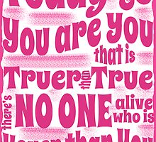 You are You Poster (Dr Seuss) by MagzParmenter