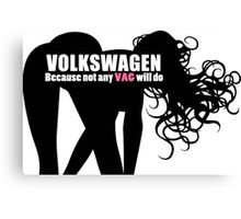 Volkswagon - Because not any VAG will do Canvas Print