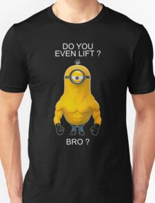 GYM MINIONS DO YOU LIFT T-Shirt