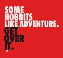 Some Hobbits Like Adventure...V2 by ShubhangiK