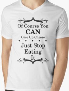 You Can Give Up Cheese Mens V-Neck T-Shirt