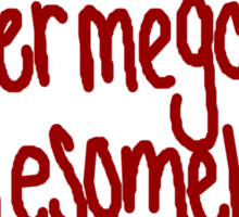 supermegafoxyawesomehot Sticker