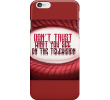 Don't Trust What You See iPhone Case/Skin