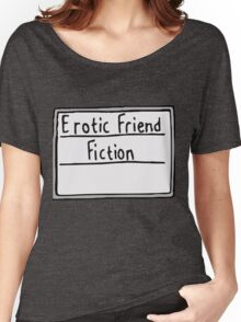 Erotic Friend Fiction Women's Relaxed Fit T-Shirt