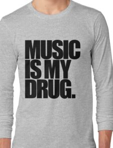 Music Is My Drug (light) Long Sleeve T-Shirt